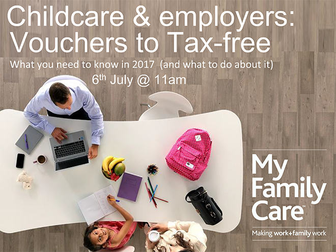 Childcare & Employers: Voucher to Tax-free – what you need to know in 2017 06/07/17
