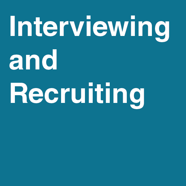 Interviewing and Recruiting