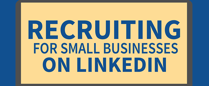 Infographic: Recruiting for small businesses on LinkedIn