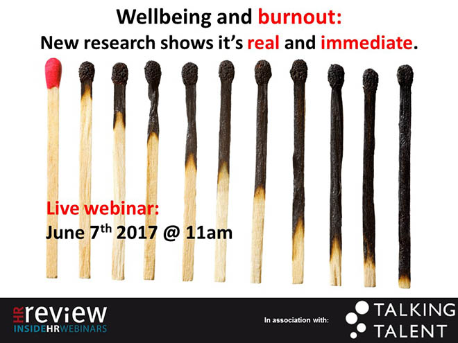 Wellbeing and Burnout: new research shows it's real and immediate 07/06/2017