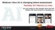 How AI is changing talent assessment – 21/02/2019