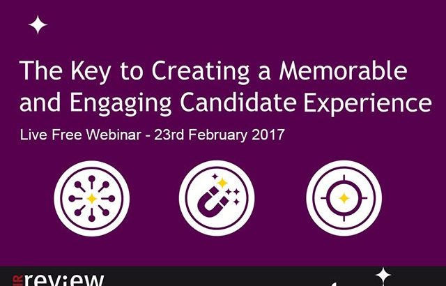 The Key to Creating an Engaging Candidate Experience 23/02/17